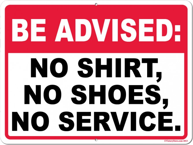 Freivalds: No shirt, No Shoes, No Service